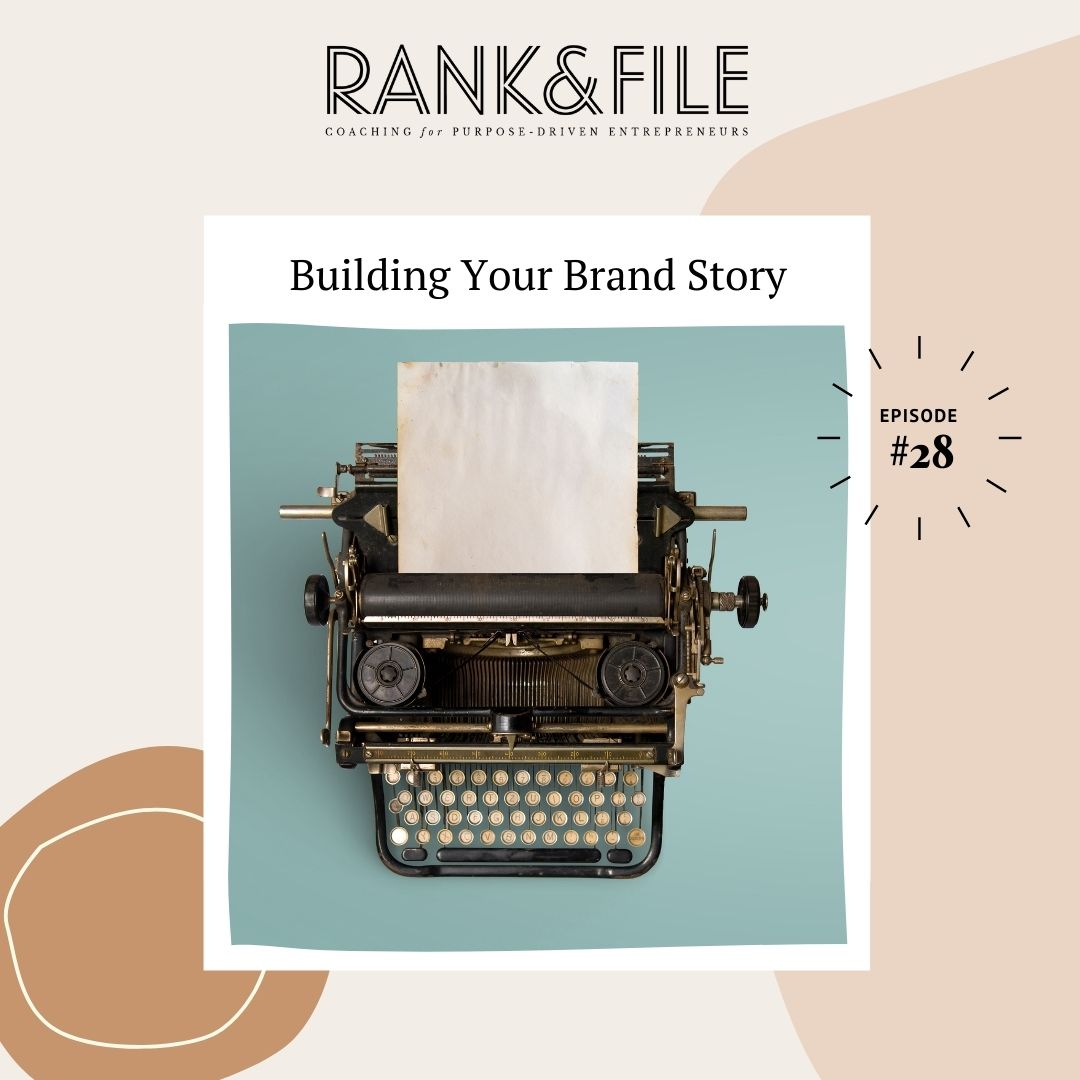 Building Your Brand Story - Advice for Purpose-Driven Entrepreneurs