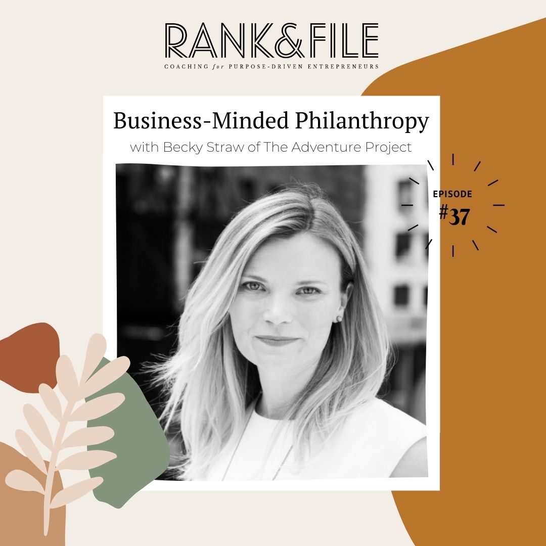 Business-Minded Philanthropy with Becky Straw of The Adventure Project   Episode #37