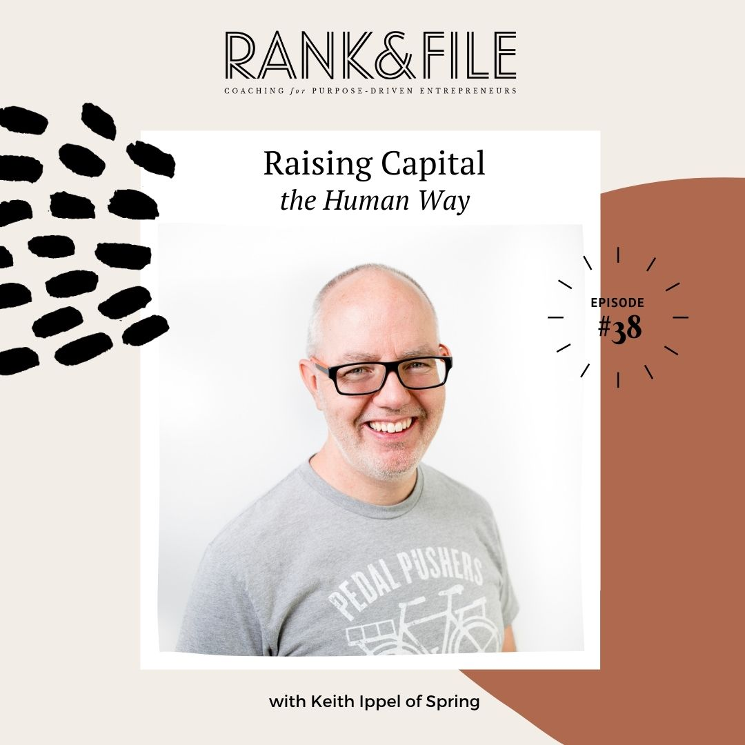 Raising Capital the Human Way with Keith Ippel of Spring