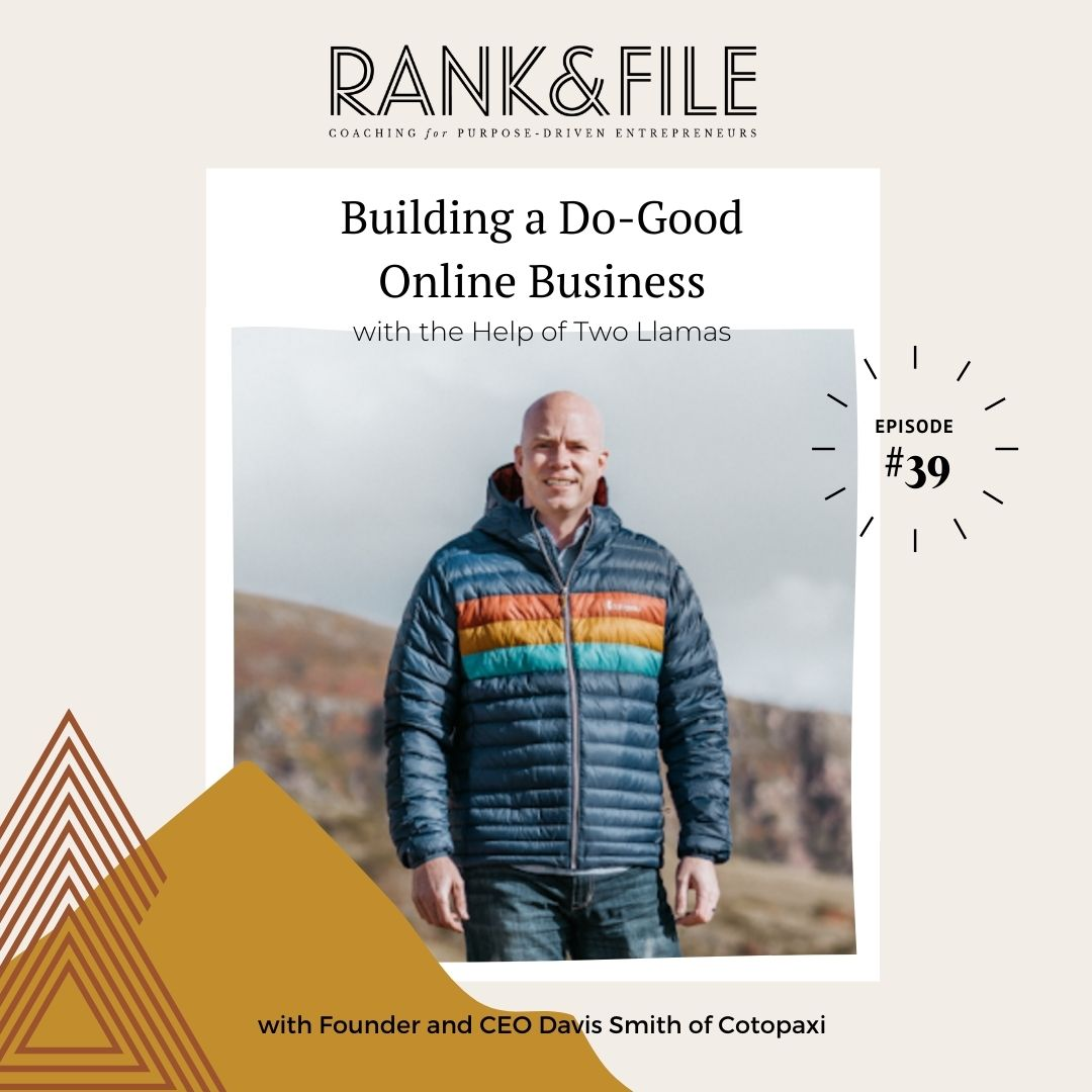 Interview with Social Entrepreneur Davis Smith of Cotopaxi for Online Business Tips