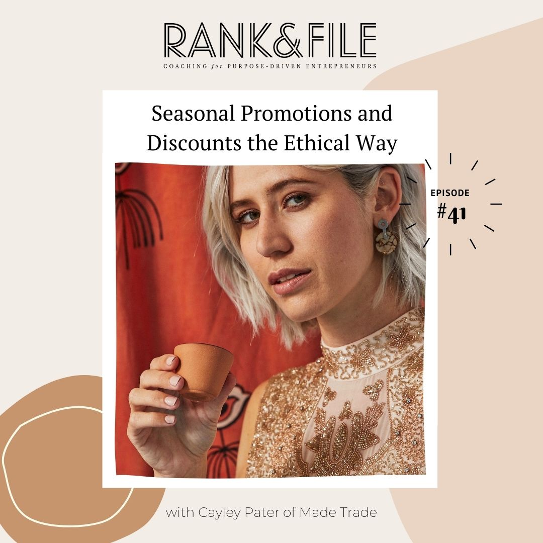 How to Approach Seasonal Promotions and Discounts the Ethical Way with Cayley Pater of Made Trade | Episode # 41