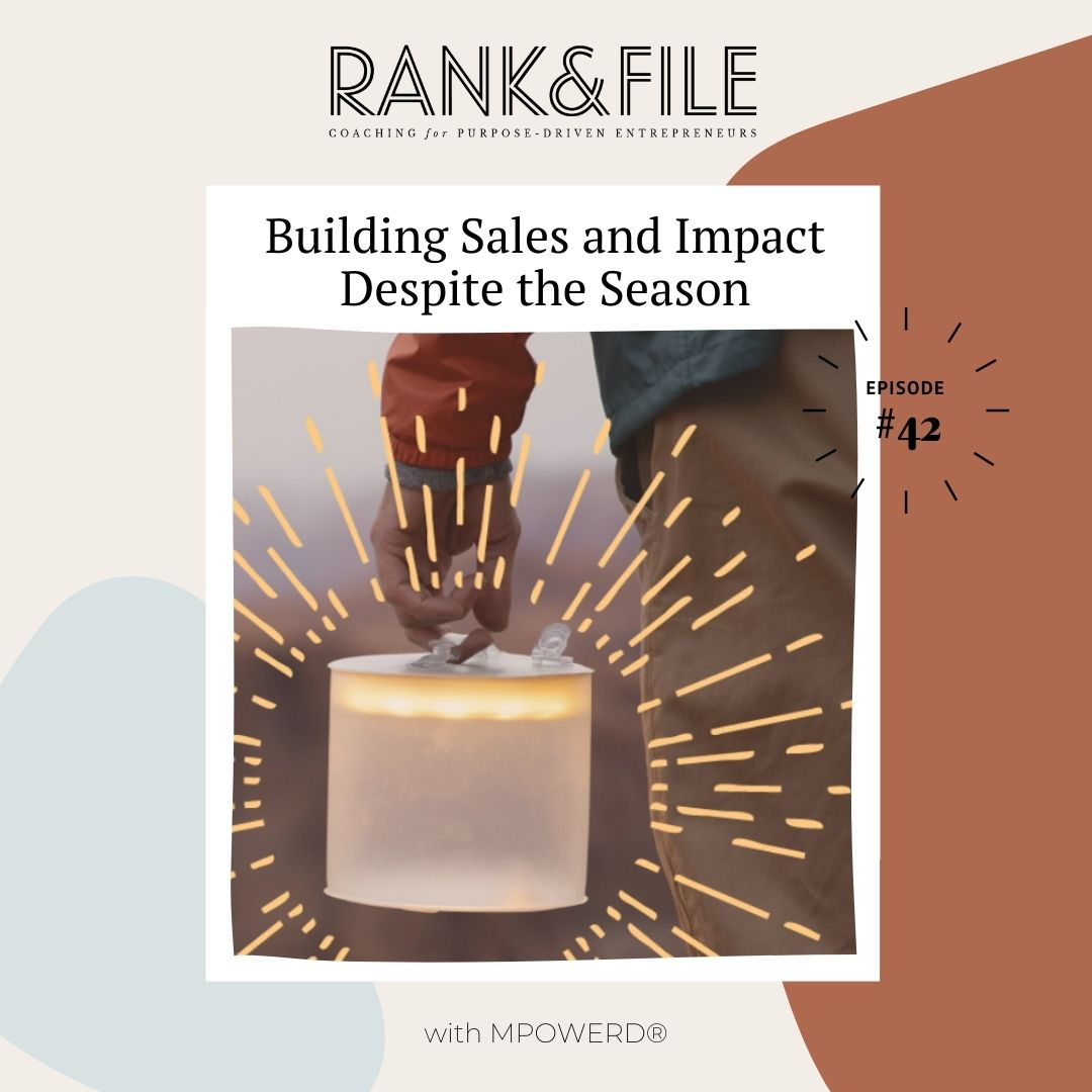 Building Sales and Impact Despite the Season with MPOWERD® | Episode #42