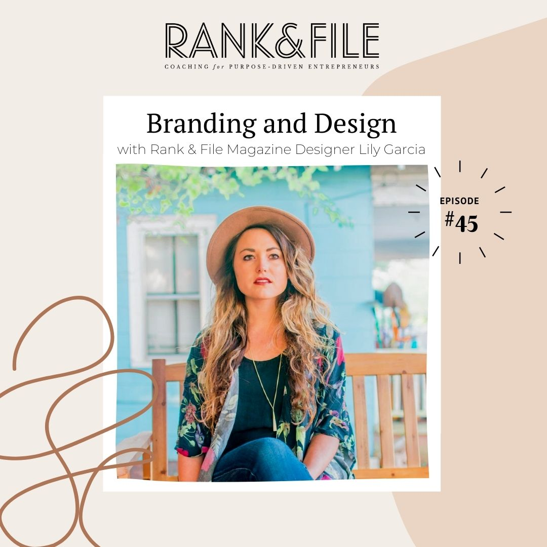 A Behind-the-Scenes Look at Rank & File Magazine's Branding and Design Strategy with Art Director and Designer Lily Garcia   Episode #45