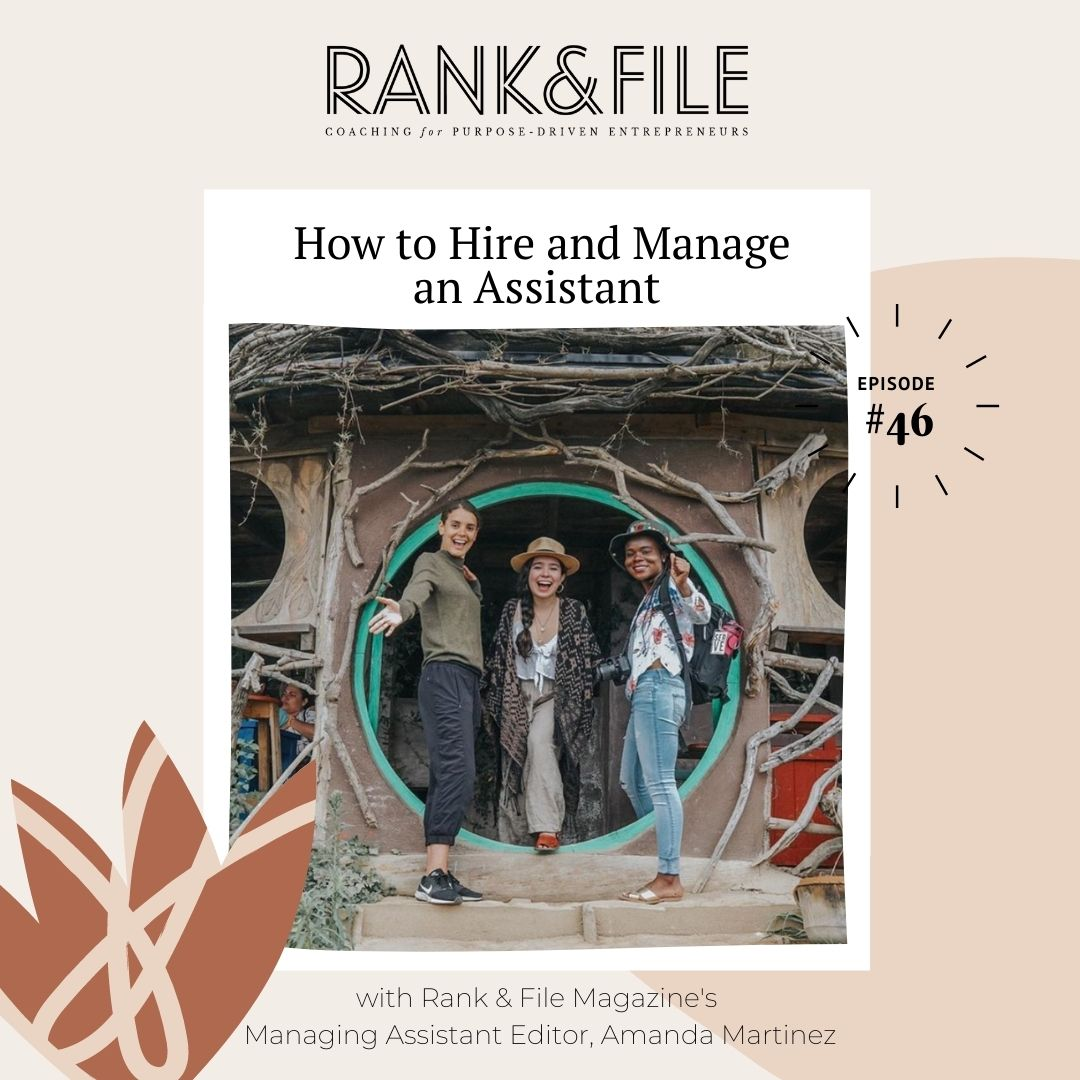 How to Hire and Work Effectively with an Assistant: A Behind-the-Scenes Chat with Rank & File's Managing Assistant Editor Amanda Martinez | Episode #46