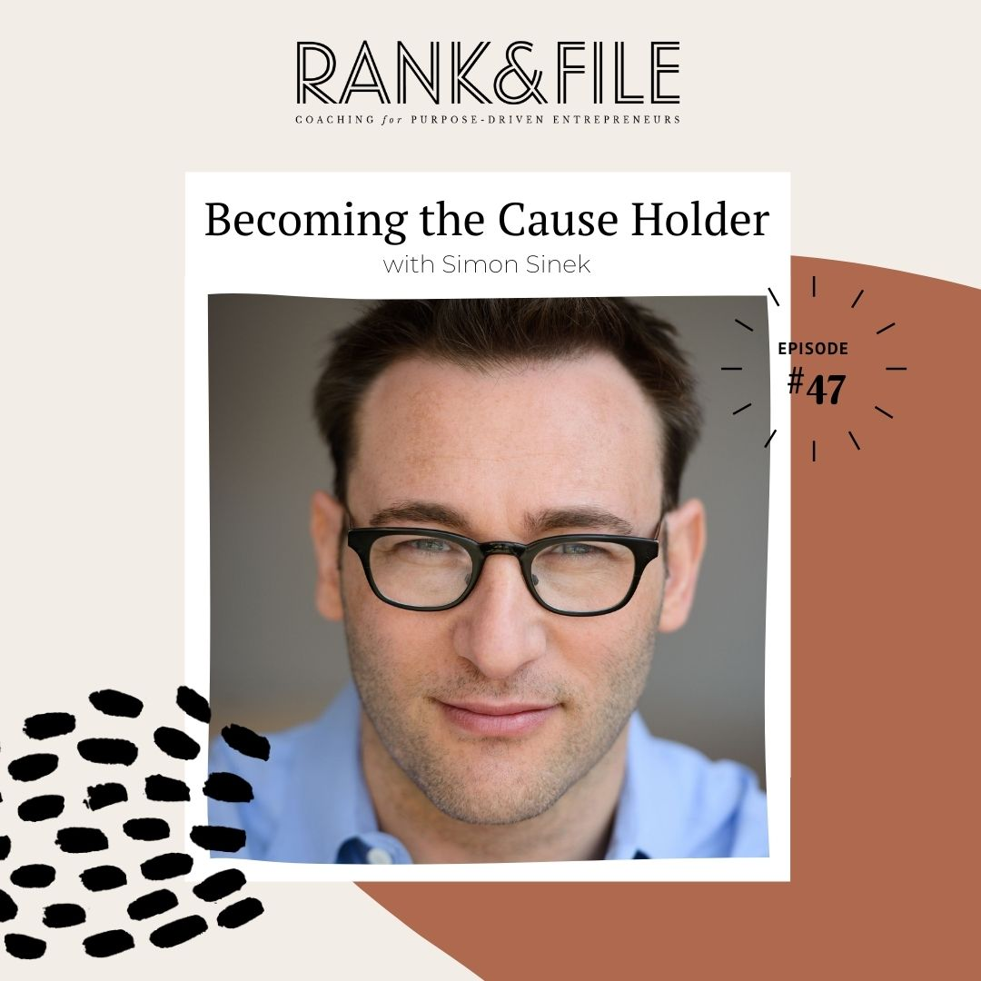 """Becoming a """"Cause Holder"""" with Simon Sinek 