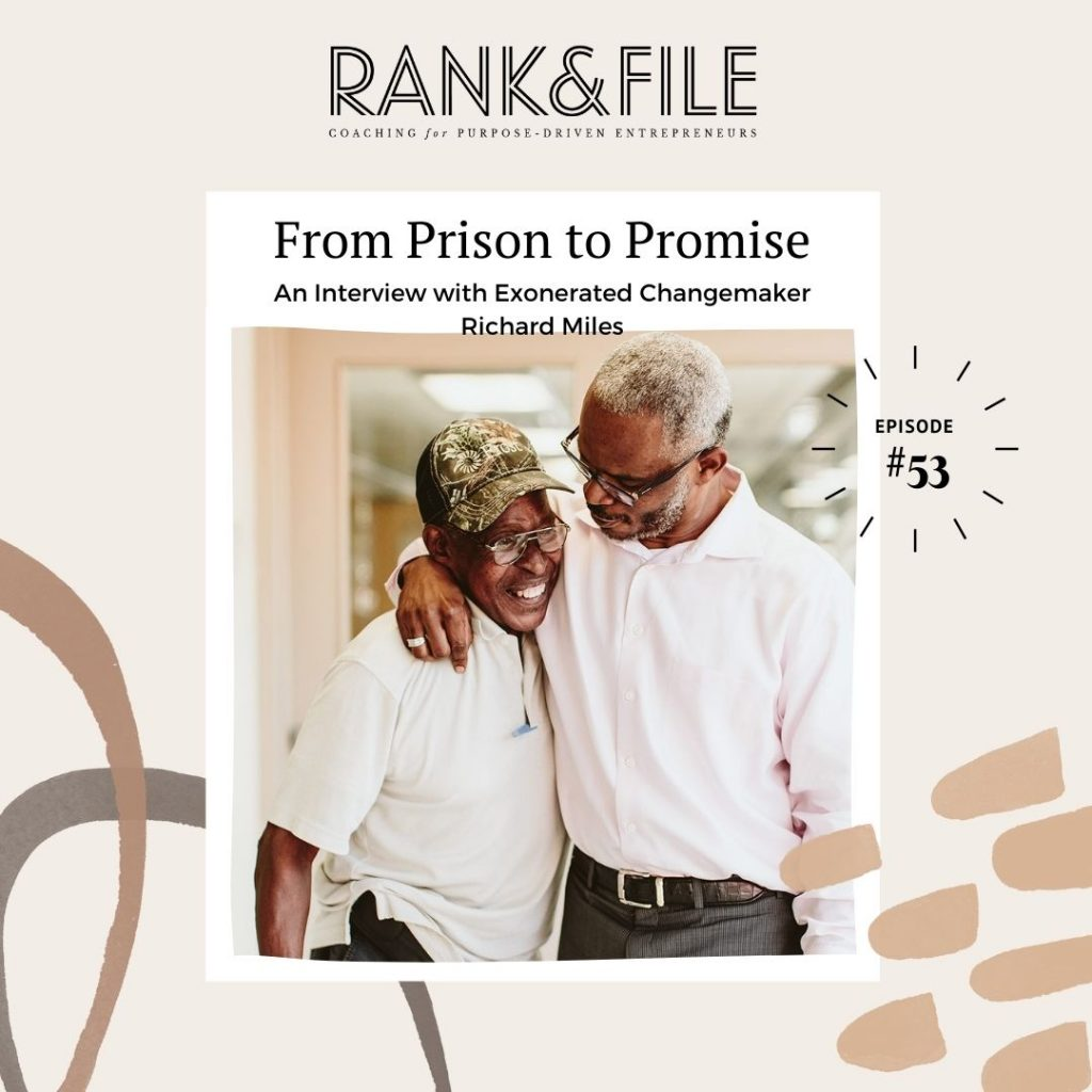 From Prison to Promise — An Interview with Exonerated Changemaker Richard Miles   Episode #53