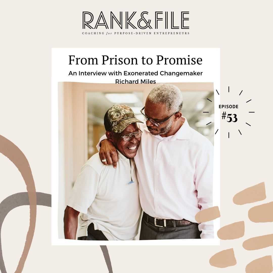From Prison to Promise — An Interview with Exonerated Changemaker Richard Miles | Episode #53