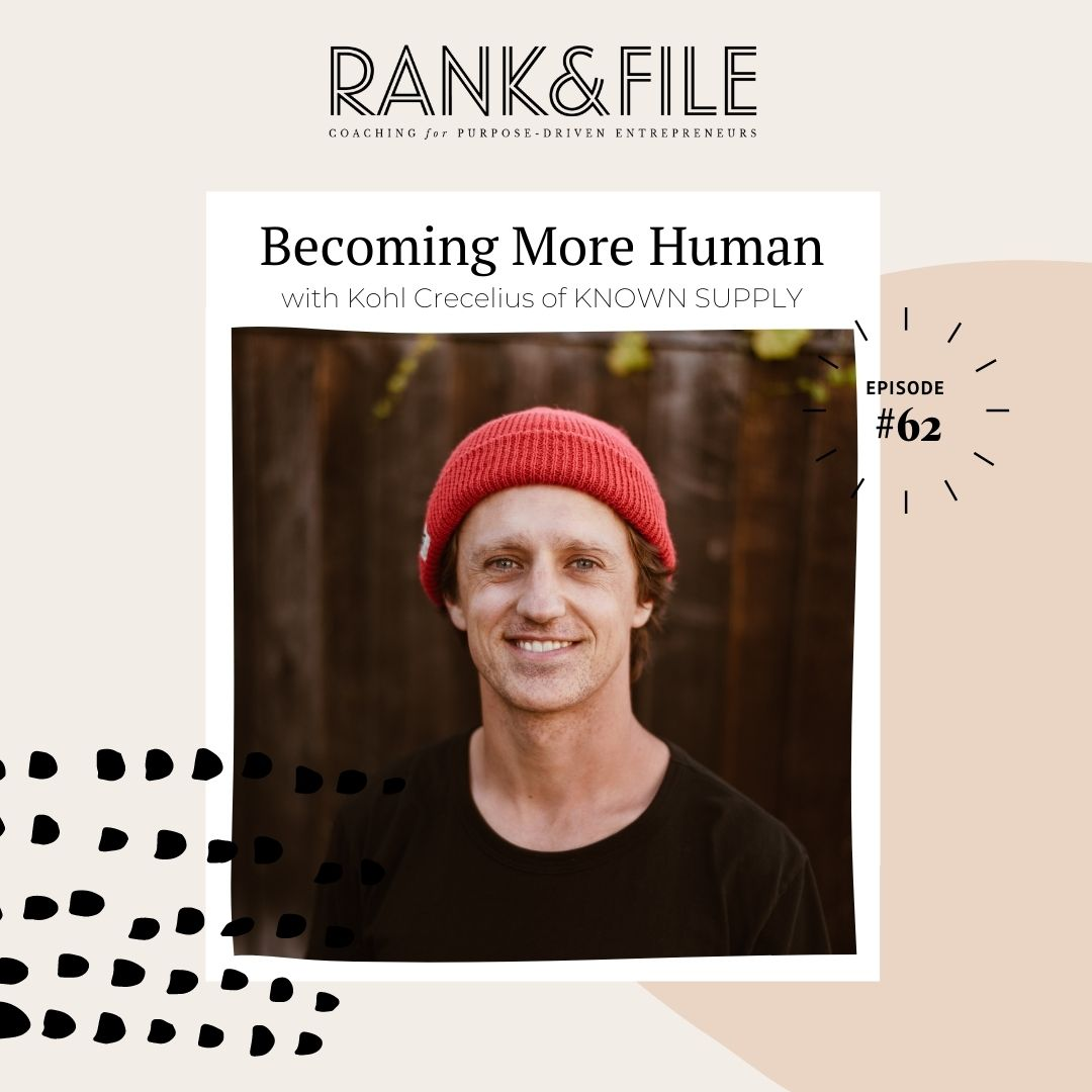 Interview with Kohl Crecelius of Known Supply - Rank & File Podcast for Purpose-Driven Entrepreneurs