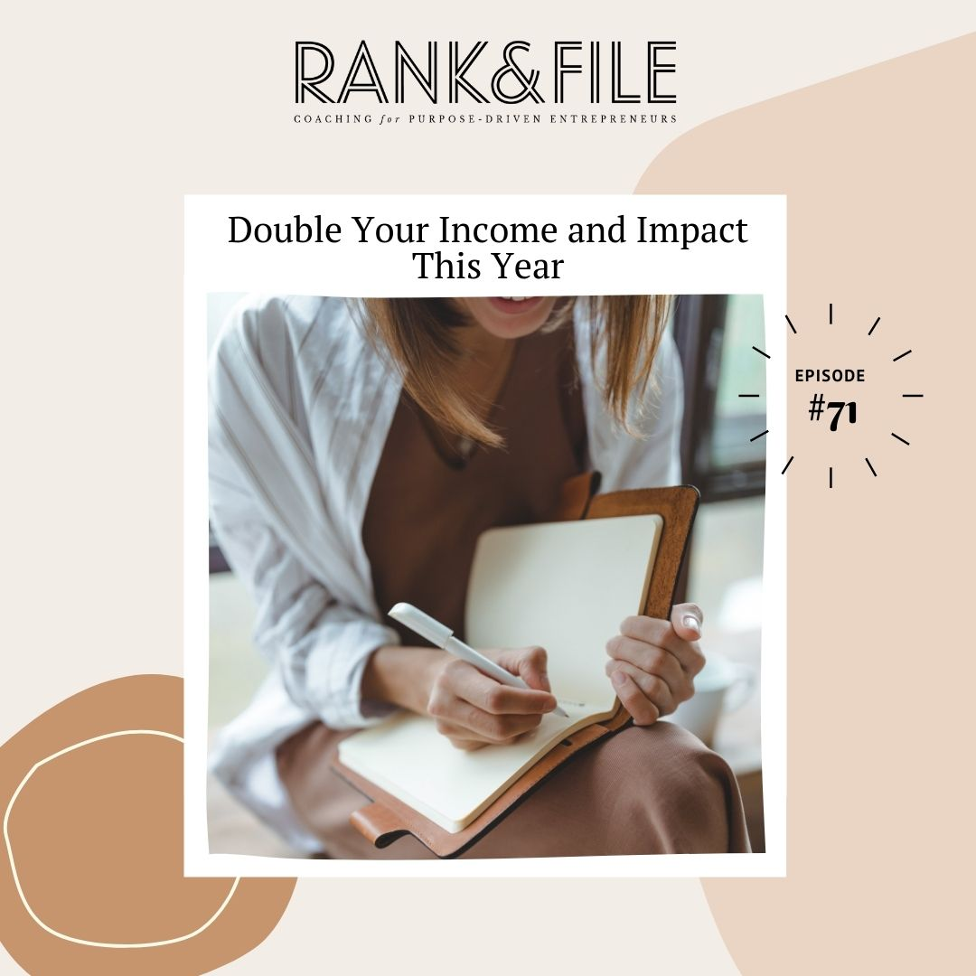 Help for Achieving Your Goals for Purpose-Driven Entrepreneurs - Double Your Income and Impact This Year