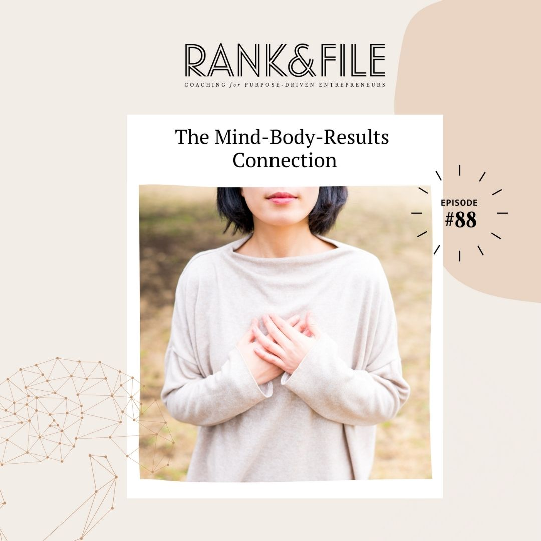 The Mind-Body-Results Connection - Podcast Episode for Purpose-Driven Entrepreneurs